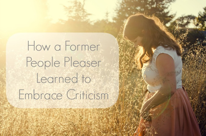 How a Former People Pleaser Learned to Embrace Criticism