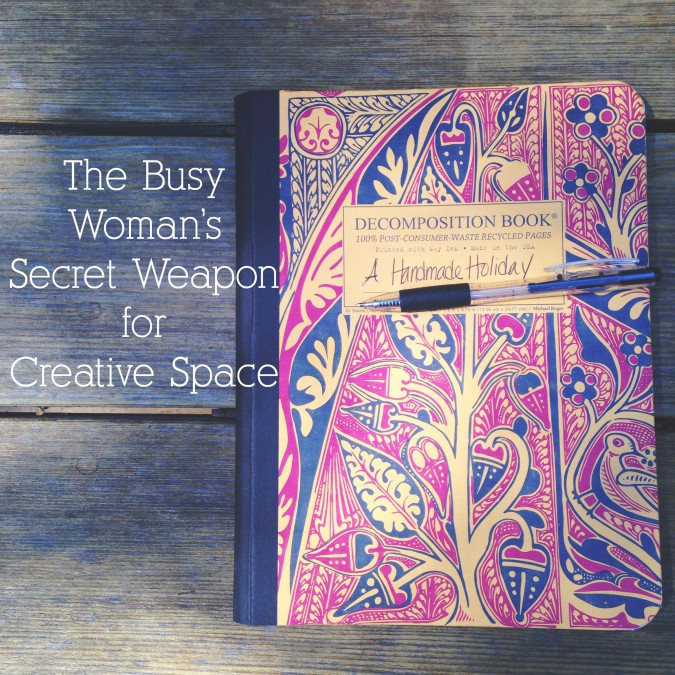 The Busy Woman's Secret Weapon for Creative Space