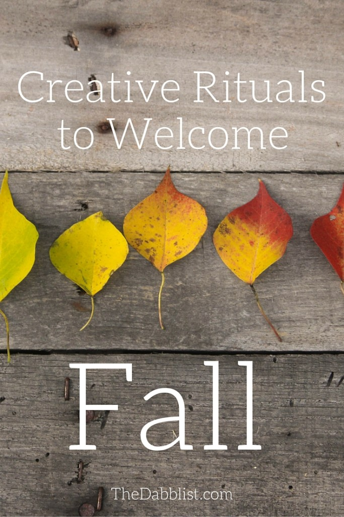 Creative Rituals to Welcome Fall | TheDabblist.com