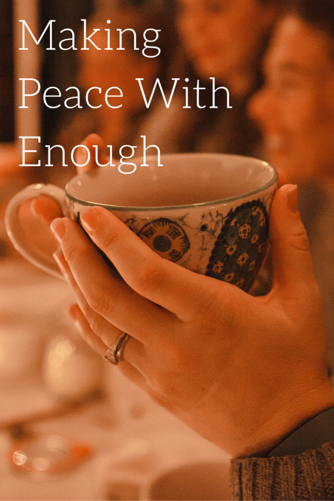 Making Peace With Enough