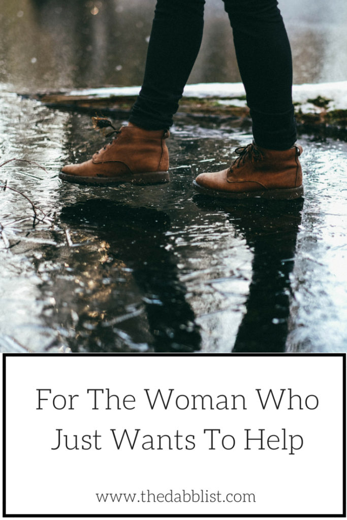 The Woman Who Just Wants To Help