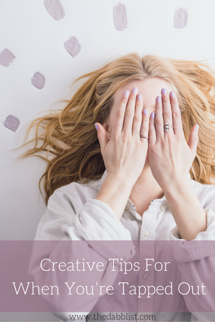 Creative Tips For When You're Tapped Out