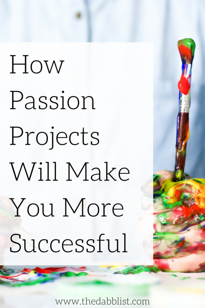 How Passion Projects Will Make You More Successful