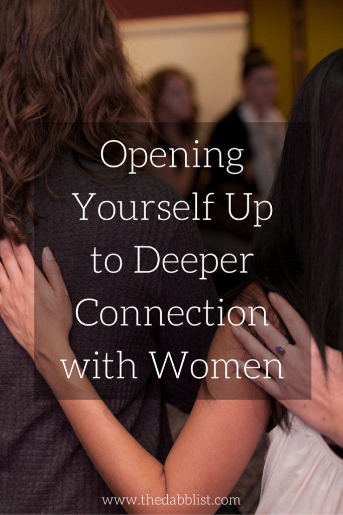 Opening Yourself Up to Deeper Connection with Women