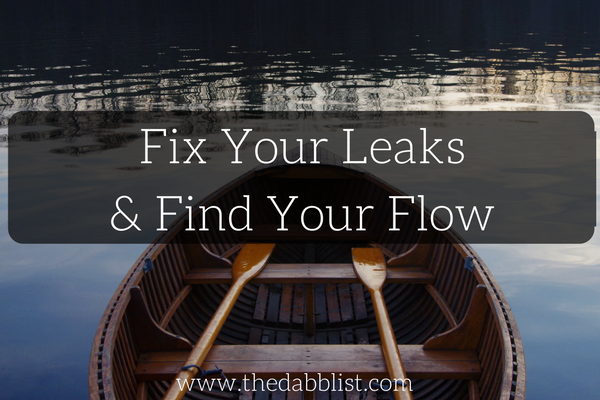 Fix Your Leaks & Find Your Flow