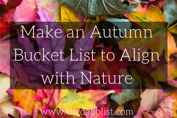 Your Autumn Bucket List to Align with Nature