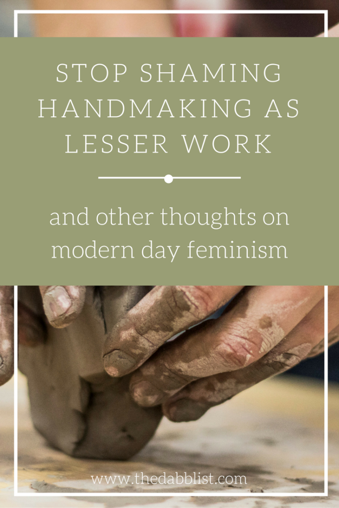 """I've got a bone to pick with people who think working with your hands is the """"lesser work"""" of women in this world. Click through to read my viewpoint and join the discussion! creativity, sisterhood, passion, purpose, overwhelm, creative, wisdom, busy, stress, crafty, sacred, ritual, ceremony"""