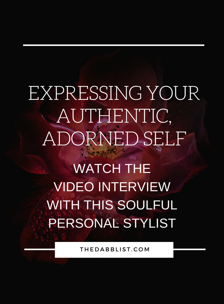 Check out this video interview with personal stylist Shelley Cohen about expressing your authentic, adorned self.