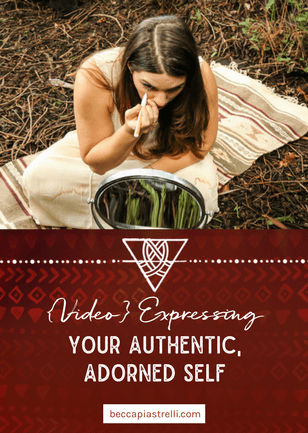 {VIDEO} Expressing Your Authentic, Adorned Self