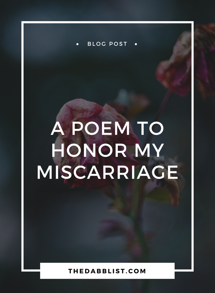 a poem to honor my miscarriage