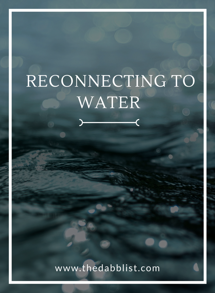 Click through to read how I'm connecting more deeply to the waters that nourish me.