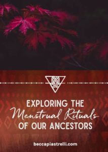 Ancestral Menstruation Rituals