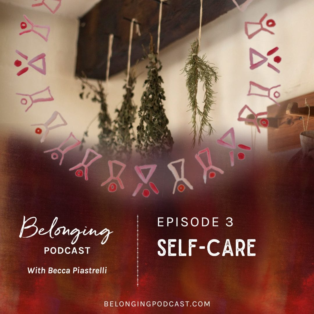 Episode #3 Self-Care: The Key to Knowing Ourselves