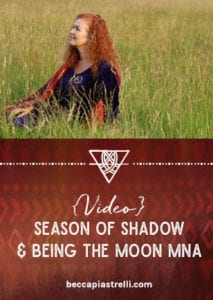 Season of Shadow & being the Moon Mna