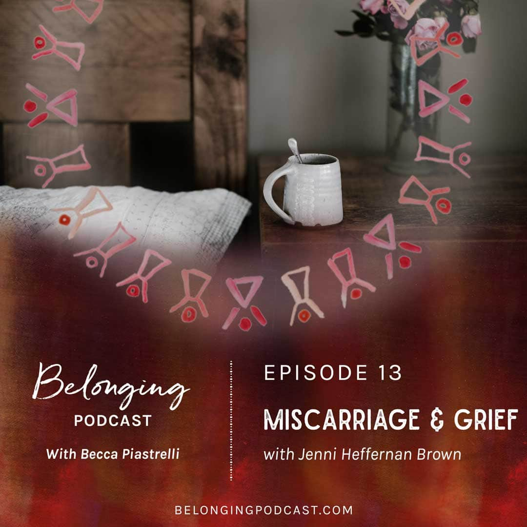 Episode #13: Miscarriage & Grief with Jenni Heffernan Brown