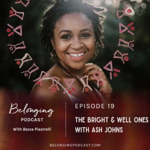 Ash Johns on the Belonging Podcast