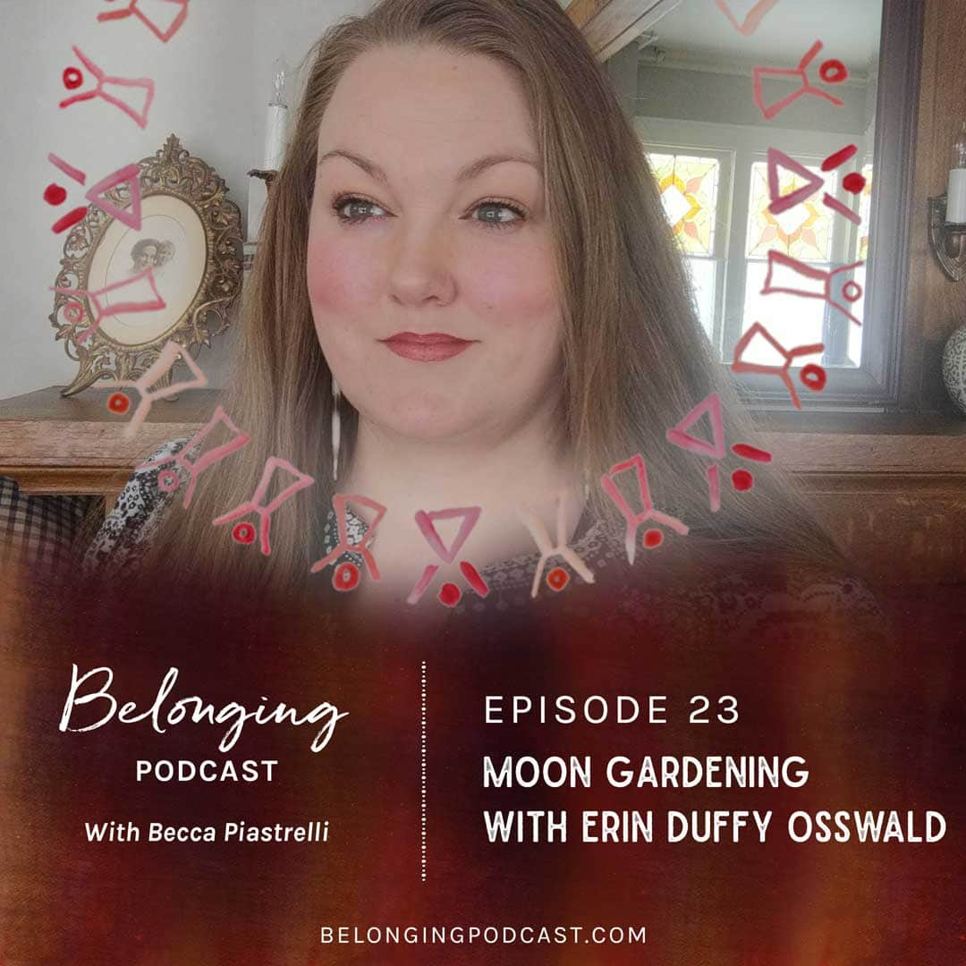 Episode #23: Moon Gardening with Erin Duffy Osswald