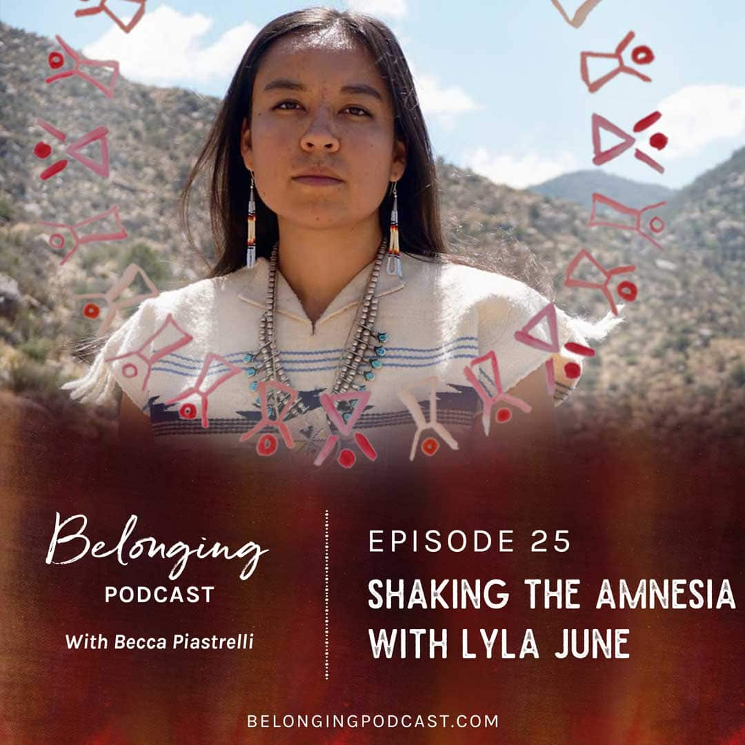 Episode #25: Shaking the Amnesia with Lyla June