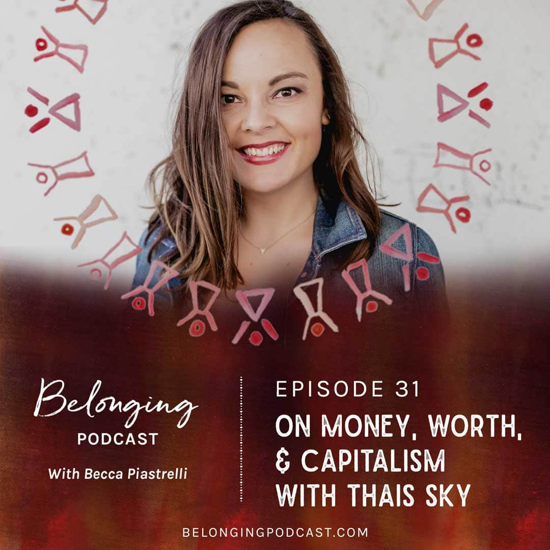Episode #31: On Money, Worth & Capitalism with Thais Sky