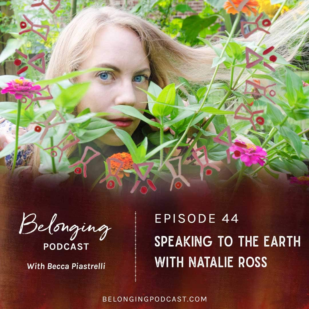 Episode #44: Speaking to the Earth with Natalie Ross
