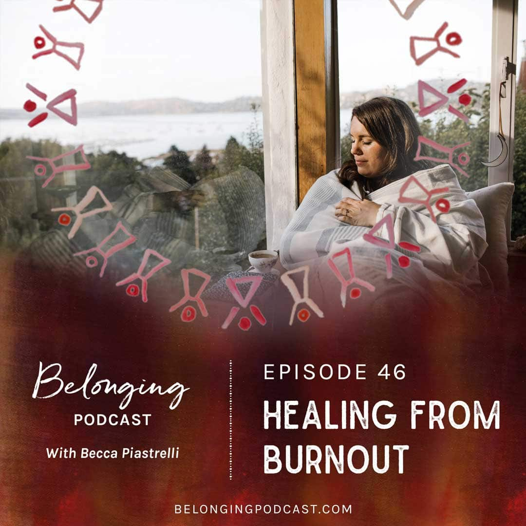 Episode #46: Healing from Burnout