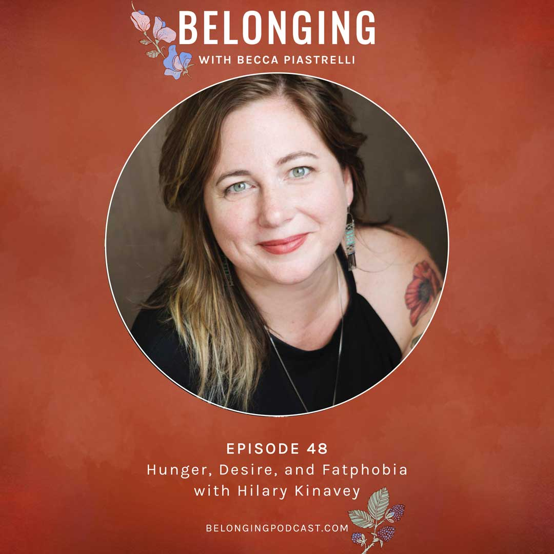 Episode #48: Hunger, Desire, and Fatphobia with Hilary Kinavey