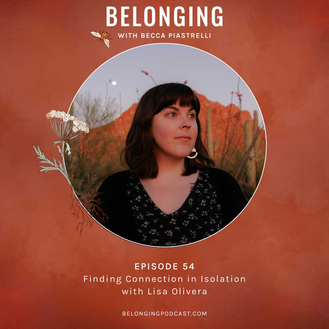Episode #54: Finding Connection in Isolation with Lisa Olivera