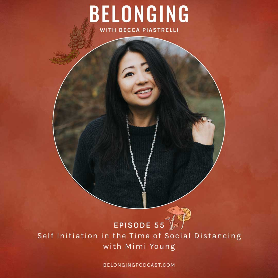 Episode #55: Self initiation in the time of social distancing with Mimi Young