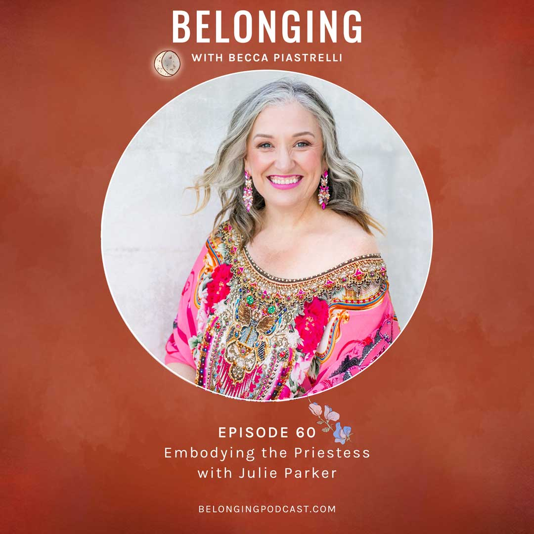 Episode #60: Embodying the Priestess with Julie Parker