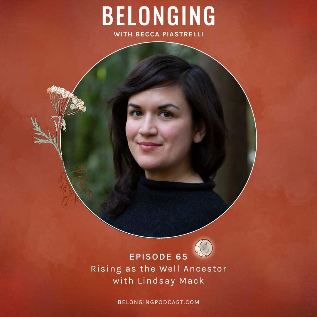 Episode #65: Rising as the Well Ancestor with Lindsay Mack