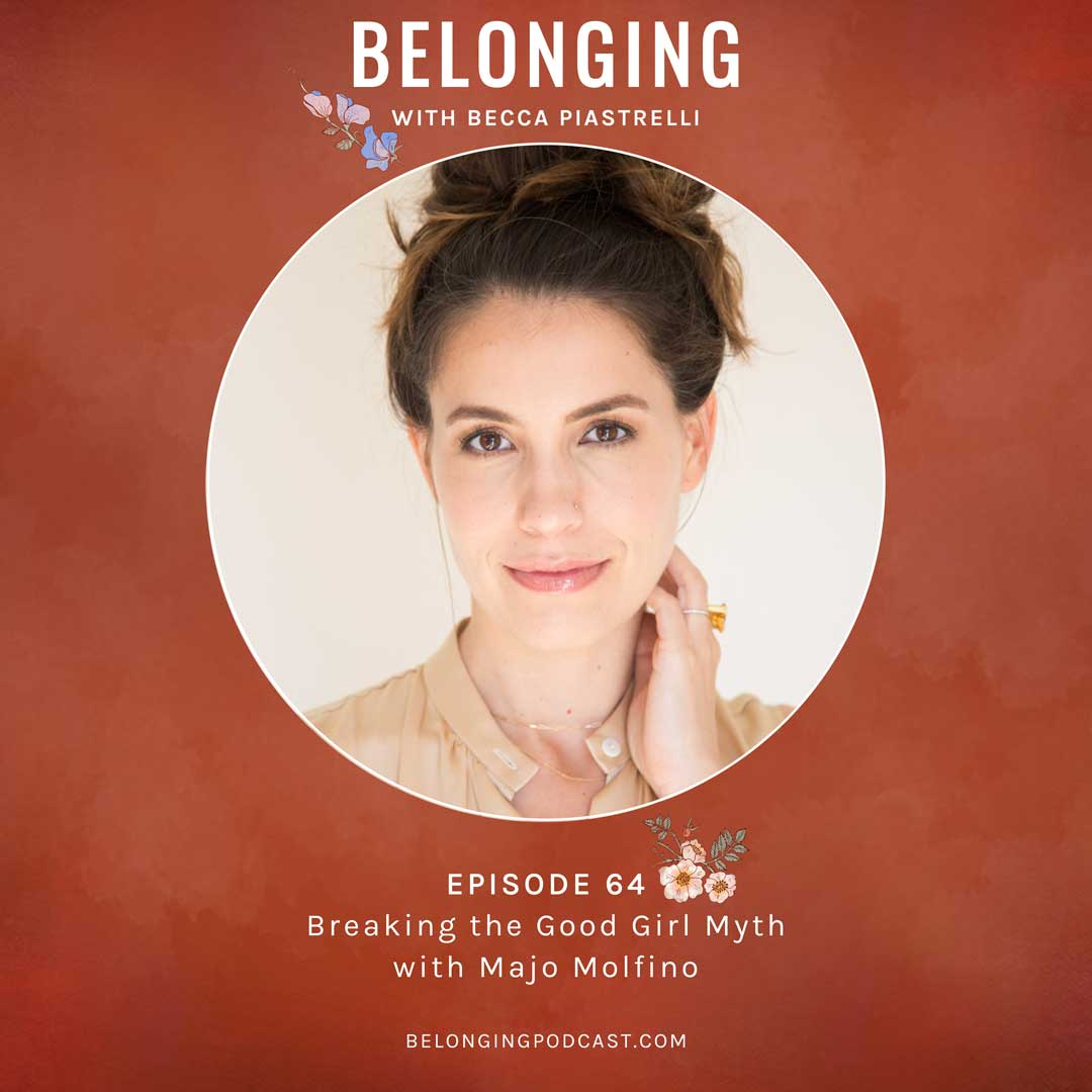Episode #64: Breaking the Good Girl Myth with Majo Molfino