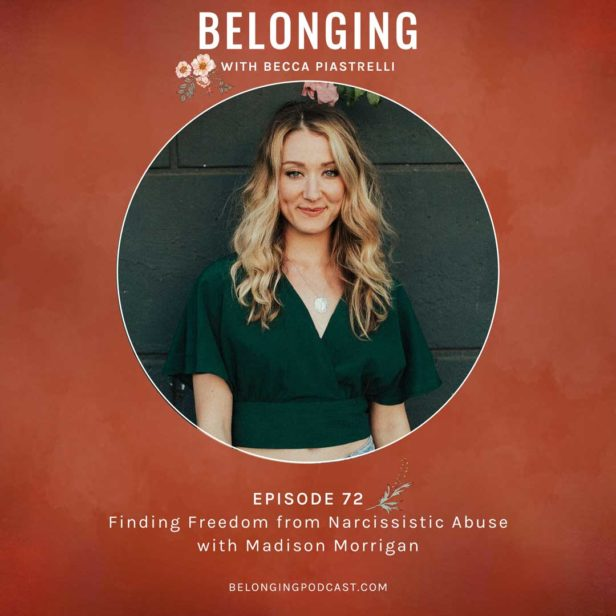 Episode #72: Finding Freedom from Narcissistic Abuse with Madison Morrigan