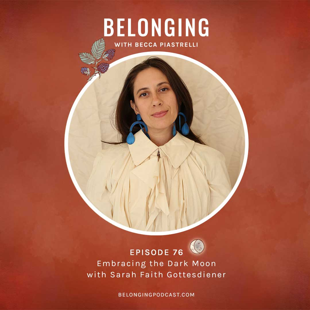 Episode #76: Embracing the Dark Moon with Sarah Faith Gottesdiener